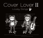 Cover Lover Ⅱ ~Lovely Songs~